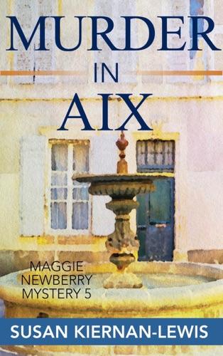 Murder in Aix - Susan Kiernan-Lewis - Susan Kiernan-Lewis