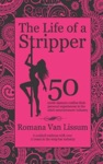 The Life Of A Stripper 50 Exotic Dancers Confess Their Personal Experiences In The Adult Entertainment Industry