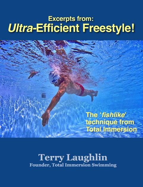 swim ultra efficient freestyle the fishlike techniques from total immersion english edition