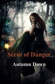 Scent of Danger - Autumn Dawn Book