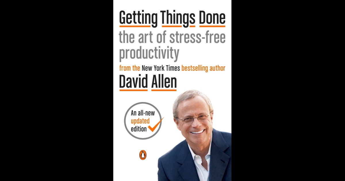 getting things done by david allen Getting beyond getting things done i first read david allen's getting things  done (gtd) in 2003 i was a junior at dartmouth and allen's ideas.
