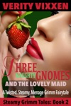 Three Naughty Gnomes And The Lovely Maid A Twisted Steamy Mnage Grimm Fairytale