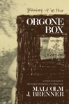 Growing Up In The Orgone Box Secrets Of A Reichian Childhood