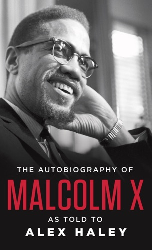 The Autobiography of Malcolm X - Malcolm X - Malcolm X