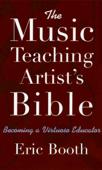The Music Teaching Artist's Bible