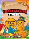 Thanksgiving Stories Thanksgiving Jokes Included