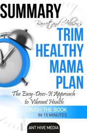 Barrett Allison S Trim Healthy Mama Plan The Easy Does It Approach To Vibrant Health And A Slim Waistline Summary