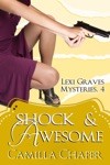 Shock And Awesome Lexi Graves Mysteries 4