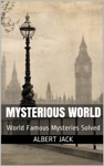 Mysterious World World Famous Mysteries Solved