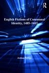 English Fictions Of Communal Identity 14851603