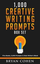 1,000 CREATIVE WRITING PROMPTS BOX SET: FIVE BOOKS, 5,000 PROMPTS TO BEAT WRITERS BLOCK