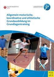 Allgemein motorische, koordinative und athletische Grundausbildung im Grundlagentraining