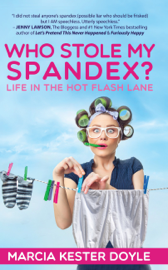 Who Stole My Spandex? Life in the Hot Flash Lane