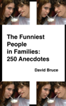 The Funniest People in Families: 250 Anecdotes