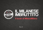 Il Milanese Imbruttito. Il book di MilanoMilano