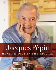 Jacques Pépin Heart & Soul in the Kitchen book