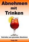 Abnehmen Mit Trinken - Getrnke Zum Gesunden Abnehmen