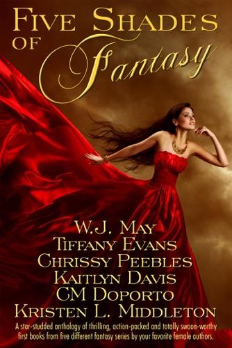 W.J. May, Chrissy Peebles, Kristen L. Middleton, CM Doporto, Kaitlyn Davis & Mande Matthews - Five Shades of Fantasy