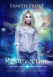 Resurrection - Tanith Frost book summary