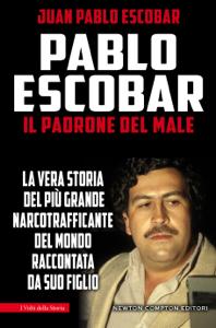 Pablo Escobar. Il padrone del male Libro Cover