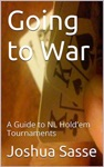 Going To War A Guide To NL Holdem Tournaments