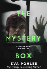 The Mystery Box: A Soccer Mom's Nightmare book summary