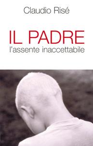 Il Padre l'assente inaccettabile Libro Cover