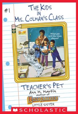 Teacher's Pet (The Kids in Ms. Colman's Class #1)