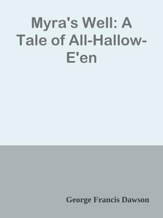 Myra's Well  A Tale of All-Hallowe'en on Apple Books