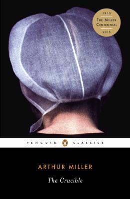 The Crucible - Arthur Miller & Christopher W. E. Bigsby book