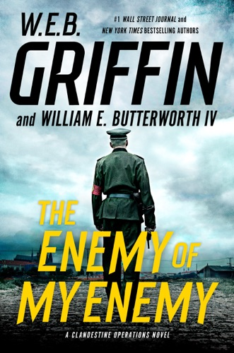 The Enemy of My Enemy - W. E. B. Griffin & William E. Butterworth IV - W. E. B. Griffin & William E. Butterworth IV