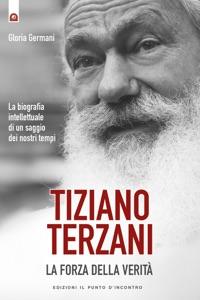 Tiziano Terzani: la forza della verità Book Cover