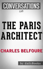 Conversations on The Paris Architect: A Novel By Charles Belfoure - Daily Books Book