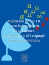 Aplicacin De Las TIC Para La Enseanza De La Lectura La Escritura Y El Lenguaje De Las Matemticas