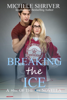 Breaking the Ice - Michele Shriver