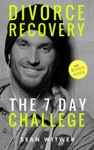 Divorce Recovery The 7 Day Challenge