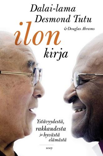 Dalai-lama Dalai-lama, Douglas Carlton Abrams & Desmond Tutu - Ilon kirja