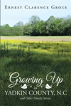 Growing Up In Yadkin County NC And Other Family Stories