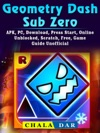 Geometry Dash Sub Zero APK PC Download Press Start Online Unblocked Scratch Free Game Guide Unofficial
