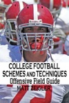 College Football Schemes And Techniques Offensive Field Guide
