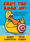 Shut The Duck Up