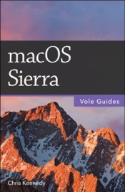 macOS Sierra (Vole Guides) - Chris Kennedy