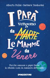 I papà vengono da Marte, le mamme da Venere Libro Cover
