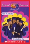 Graduation Day The Baby-Sitters Club Friends Forever Special 2