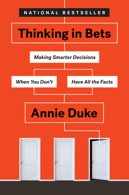 Thinking in Bets - Annie Duke book