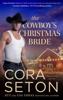 Cora Seton - The Cowboy's Christmas Bride  artwork