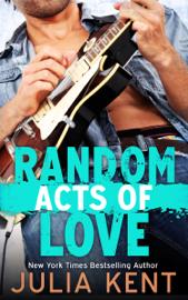 Random Acts of Love - Julia Kent book summary