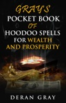 Grays Pocket Book Of Hoodoo Spells For Wealth And Prosperity