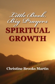 Little Book, Big Prayers: Spiritual Growth