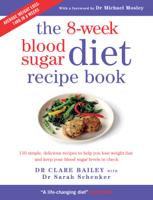 Dr Clare Bailey - The 8-week Blood Sugar Diet Recipe Book artwork